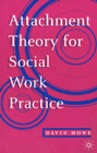Attachment theory for social work practice