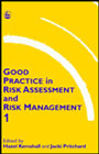 Good practice in risk assessment and risk management: