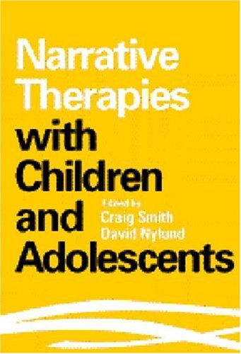 Narrative Therapies with Children and Adolescents