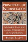Principles of Interpretation: Mastering Clear and Concise Interventions in Psychotherapy