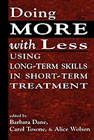 Doing More With Less: Applying Long-Term Skills in Short-Term Psychotherapy
