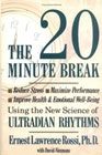 Twenty Minute Break: Reduce Stress - Maximise Performance: Improve health and well-being using the new science of ultradian rhythms