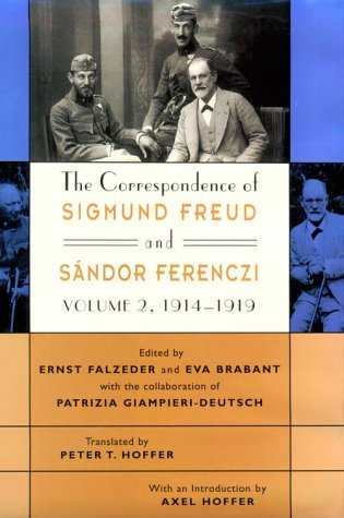 The Correspondence of Sigmund Freud and Sandor Ferenczi: Volume 2: 1914-1919