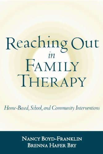 Reaching Out in Family Therapy: Home-based, School, and Community Interventions