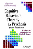Cognitive Behaviour Therapy for Psychosis: Theory and Practice
