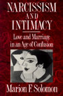 Narcissism and intimacy: Love and marriage in the age of confusion