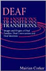 Deaf transitions: Images and origins of deaf families, deaf communities and deaf identities
