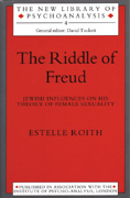 The Riddle of Freud: Jewish Influences on his Theory of Female Sexuality