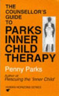 The Counsellor's Guide to Parks Inner Child Therapy
