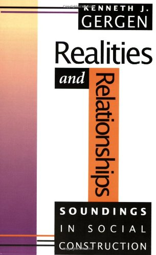 Realities and Relationships: Soundings in Social Construction