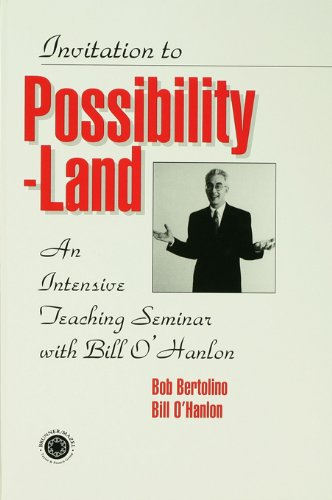 Invitation to Possibility-Land: An Intensive Teaching Seminar with Bill O'Hanlon