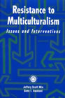 Resistance to Multiculturalism: Issues and Interventions