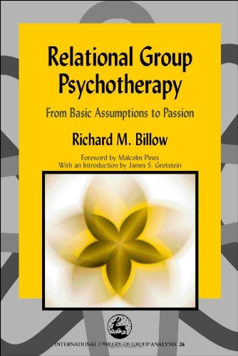 Relational Group Psychotherapy: From Basic Assumptions to Passion (Hardback)