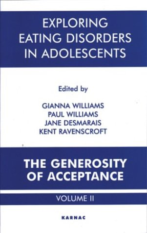 Exploring Eating Disorders in Adolescents: The Generosity of Acceptance