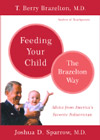 Feeding Your Child: The Brazelton Way