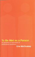 To Be Met as a Person: The Dynamics of Attachment in Professional Encounters