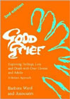 Good Grief: Vol.2: Exploring Feelings, Loss and Death with Over Elevens and Adults