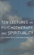 Ten Lectures on Psychotherapy and Spirituality