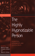 The Highly Hypnotizable Person: Theoretical, Experimental and Clinical Issues