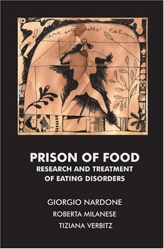 Prison of Food: Research and Treatment of Eating Disorders