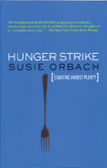 Hunger Strike: The Anorectic's Struggle as a Metaphor for our Age
