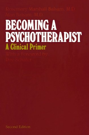 Becoming a Psychotherapist: A Clinical Primer