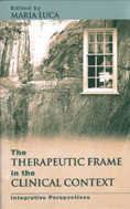 The Therapeutic Frame in the Clinical Context: Integrative Perspectives