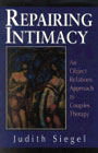 Repairing Intimacy: An Object Relations Approach to Couples Therapy