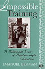 Impossible Training: A Relational Psychoanalytic View of Clinical Training and Supervision