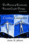 Practice of Emotionally Focused Couple Therapy: Second Edition