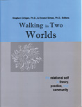 Walking in Two Worlds: The Relational Self in Theory Practice and Community