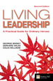 Living Leadership: A Practical Guide for Ordinary Heroes: Third Edition