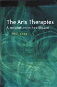The Arts Therapies: A Revolution in Healthcare