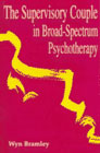 The Supervisory Couple in Broad-Spectrum Psychotherapy