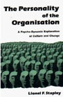 The Personality of the Organization: A Psycho-dynamic Explanation of Culture and Change