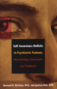 Self-awareness Deficits in Psychiatric Patients: Neurobiology, Assessment, and Treatment