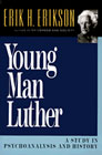 Young Man Luther: A Study in History and Psychoanalysis
