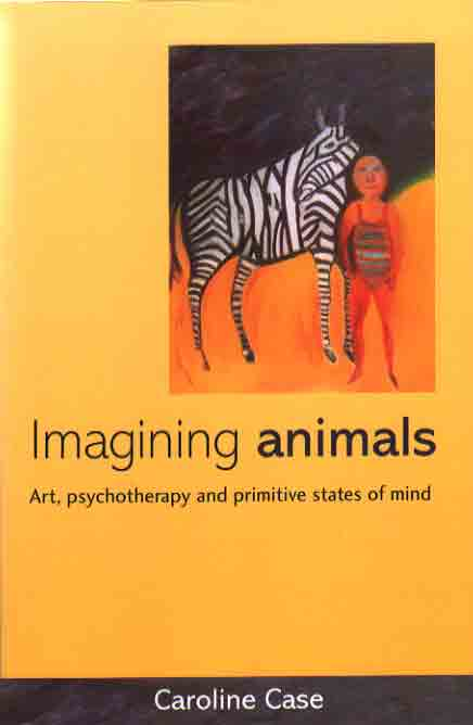 Imagining Animals: Art, Psychotherapy and Primitive States of Mind