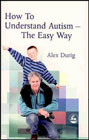 How to Understand Autism: The Easy Way