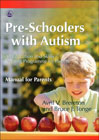 Pre-schoolers with Autism: An Education and Skills Training Programme for Parents: Manual for Parents