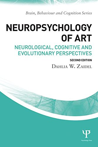 Neuropsychology of Art: Neurological, Cognitive and Evolutionary Perspectives: Second Edition