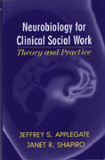 Neurobiology for Clinical Social Work: Theory and Practice