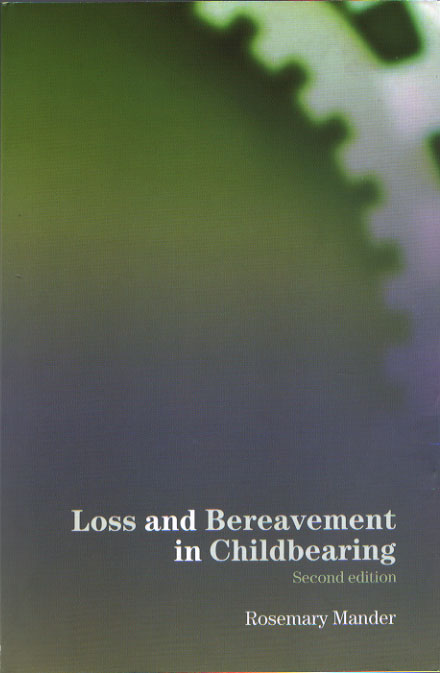 Loss and Bereavement in Childbearing: Second Edition