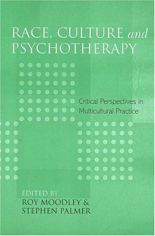 Race, Culture and Psychotherapy: Critical Perspectives in Multicultural Practice