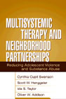 Multisystemic Therapy and Neighbourhood Partnerships: Reducing Adolescent Violence and Substance Abuse