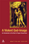 A Violent God-image: An Introduction to the Work of Eugen Drewermann
