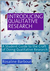 Introducing Qualitative Research: A Student Guide to the Craft of Doing Qualitative Research