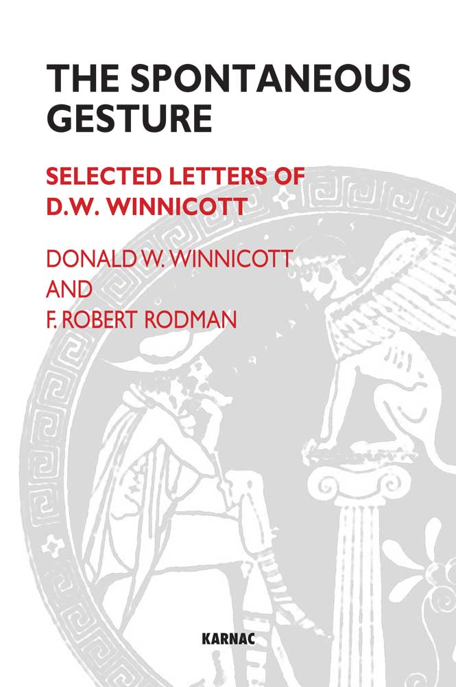 The Spontaneous Gesture: Selected Letters of D.W. Winnicott