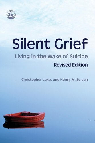 Silent Grief: Living in the Wake of Suicide