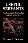 Useful servants: Psychodynamic approaches to clinical practice